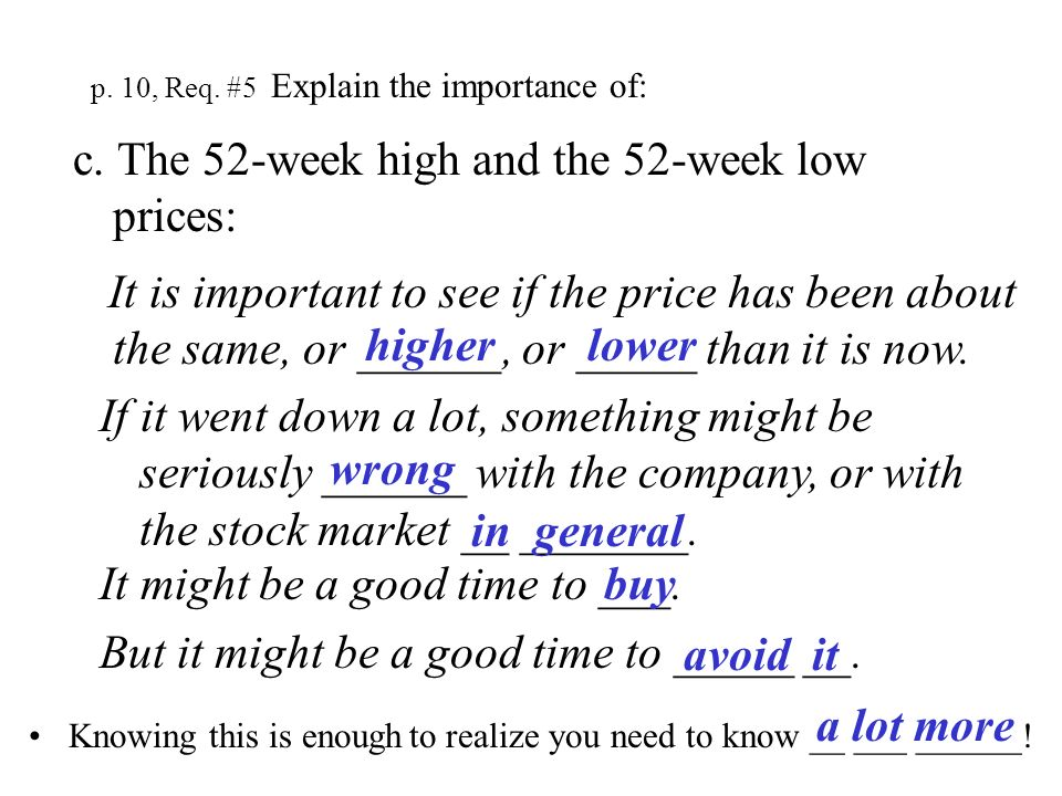 p. 10, Req. #5 Explain the importance of: b. How much the price changed from the previous day: If it went down a lot, something might be seriously ___