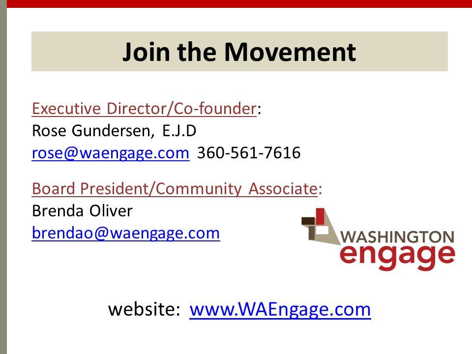 Executive Director/Co-founder: Rose Gundersen, E.J.D rose@waengage.comrose@waengage.com360-561-7616 Board President/Community Associate: Brenda Oliver