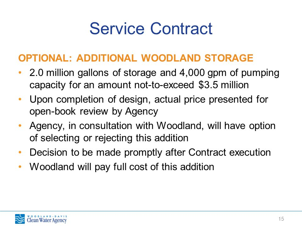 15 Service Contract OPTIONAL: ADDITIONAL WOODLAND STORAGE 2.0 million gallons of storage and 4,000 gpm of pumping capacity for an amount not-to-exceed