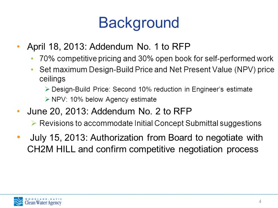 4 April 18, 2013: Addendum No. 1 to RFP 70% competitive pricing and 30% open book for self-performed work Set maximum Design-Build Price and Net Prese