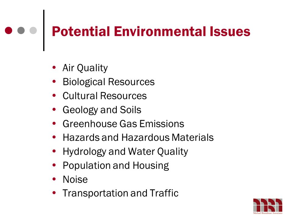 Potential Environmental Issues Air Quality Biological Resources Cultural Resources Geology and Soils Greenhouse Gas Emissions Hazards and Hazardous Ma