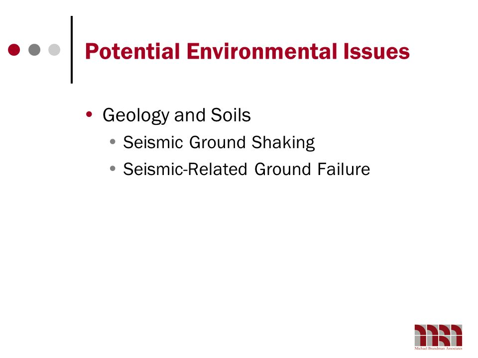 Potential Environmental Issues Geology and Soils Seismic Ground Shaking Seismic-Related Ground Failure