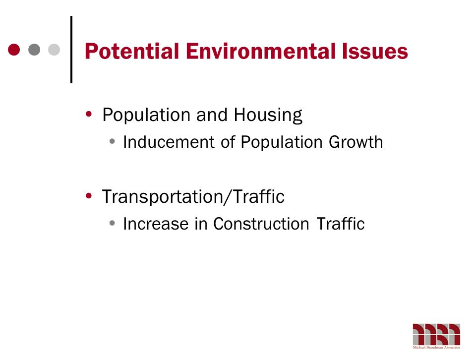 Potential Environmental Issues Population and Housing Inducement of Population Growth Transportation/Traffic Increase in Construction Traffic
