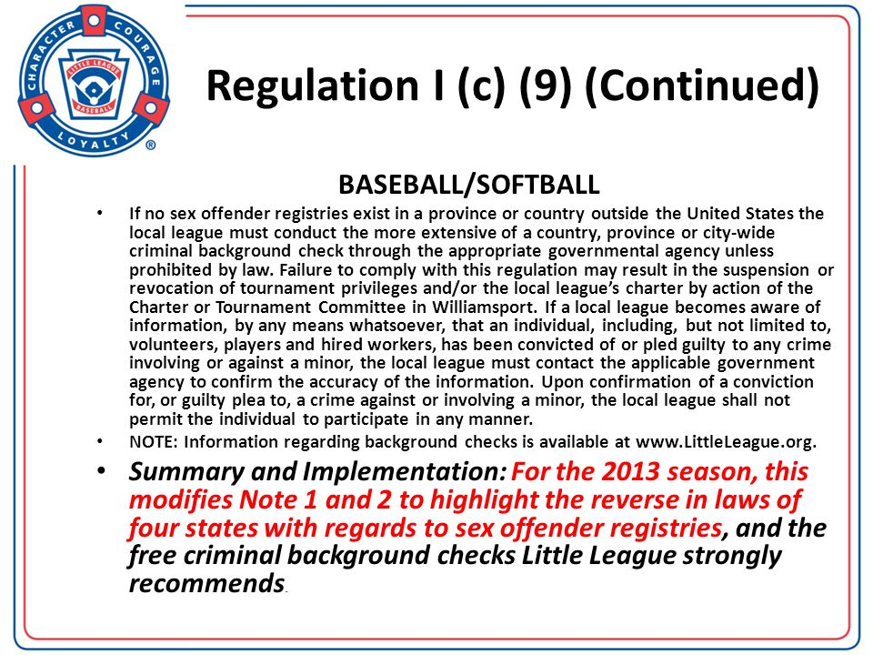 Regulation I (c) (9) (Continued) BASEBALL/SOFTBALL If no sex offender registries exist in a province or country outside the United States the local le