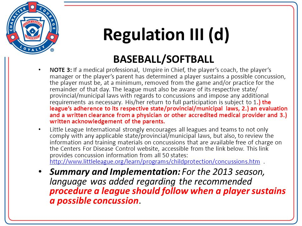 Regulation III (d) BASEBALL/SOFTBALL NOTE 3: If a medical professional, Umpire in Chief, the players coach, the players manager or the players parent