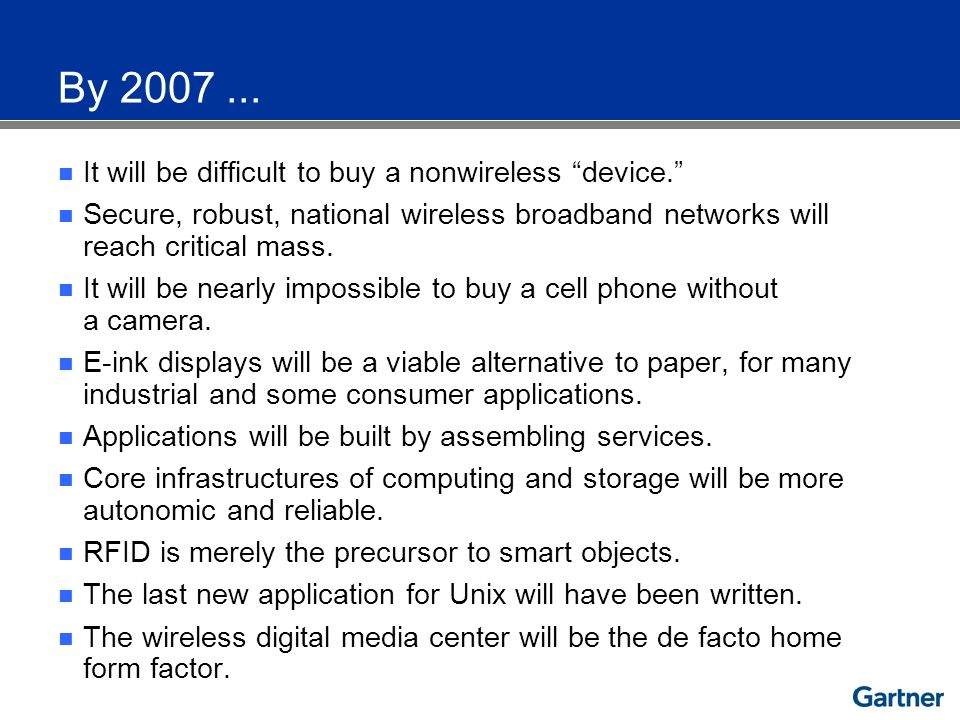 Secure Broadband Wireless Low-Power- Consumption Mobile/Display Devices Real-Time Infra- structure Transition to SOA 2006/2007 Next Massive Wave of Innovation and Demand for IT Will Start in 2006/2007