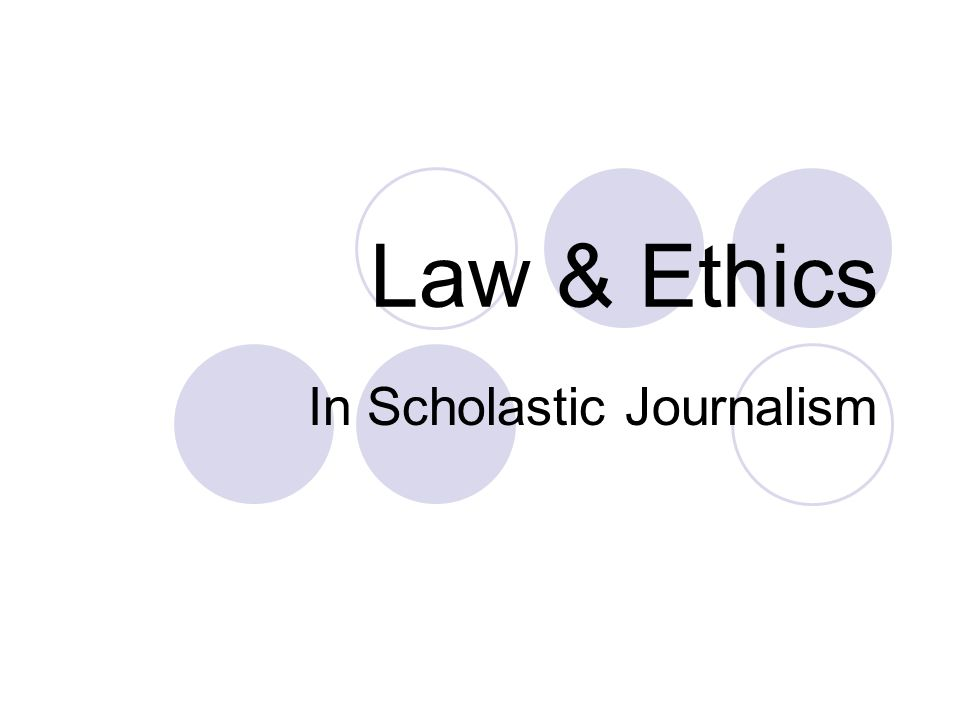 Law & Ethics In Scholastic Journalism