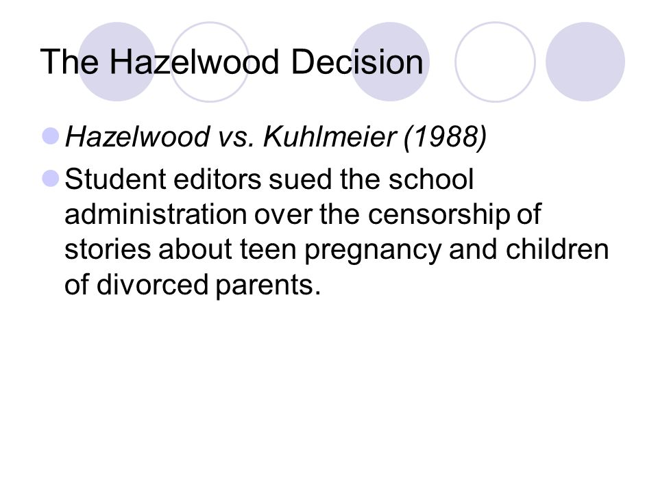 The Hazelwood Decision Hazelwood vs.