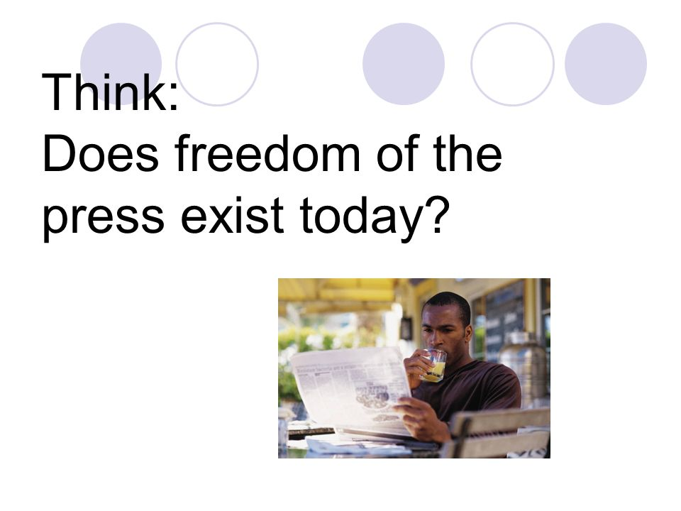 Think: Does freedom of the press exist today
