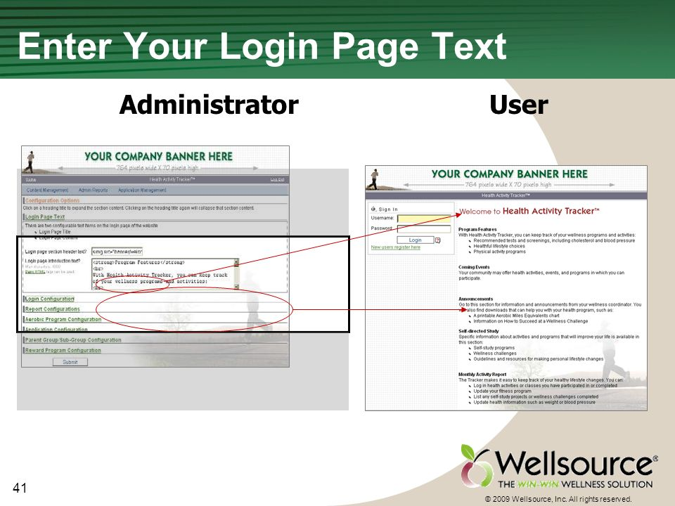 41 © 2009 Wellsource, Inc. All rights reserved. Enter Your Login Page Text AdministratorUser