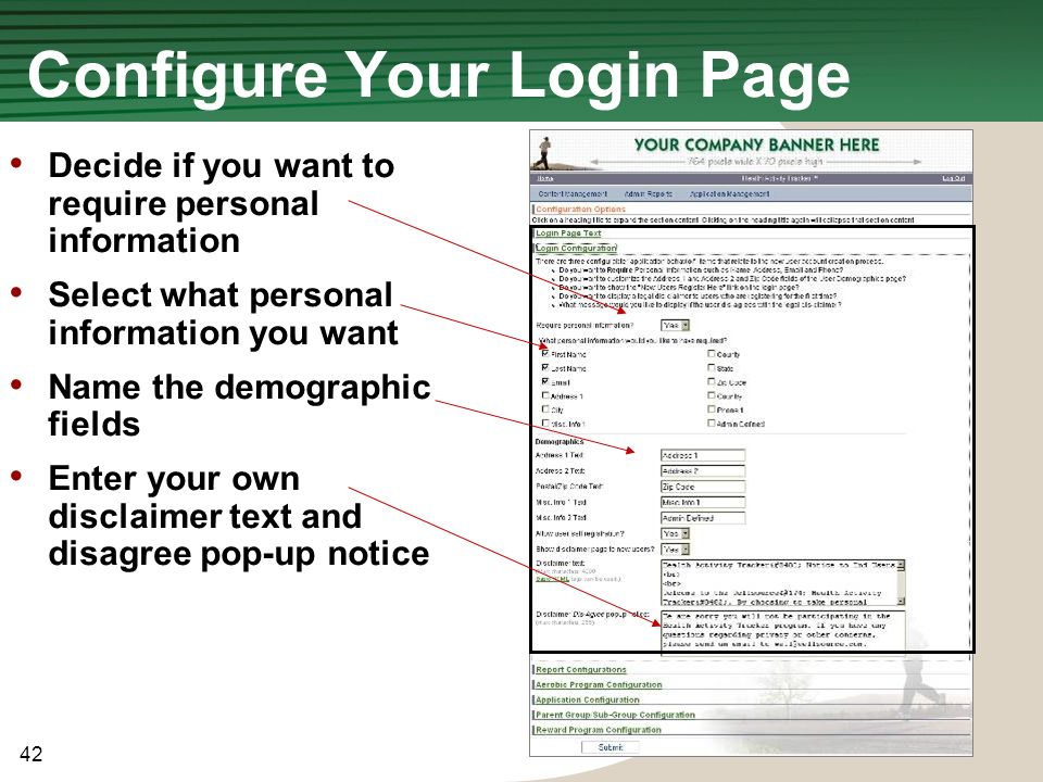 42 © 2009 Wellsource, Inc. All rights reserved. Configure Your Login Page Decide if you want to require personal information Select what personal info