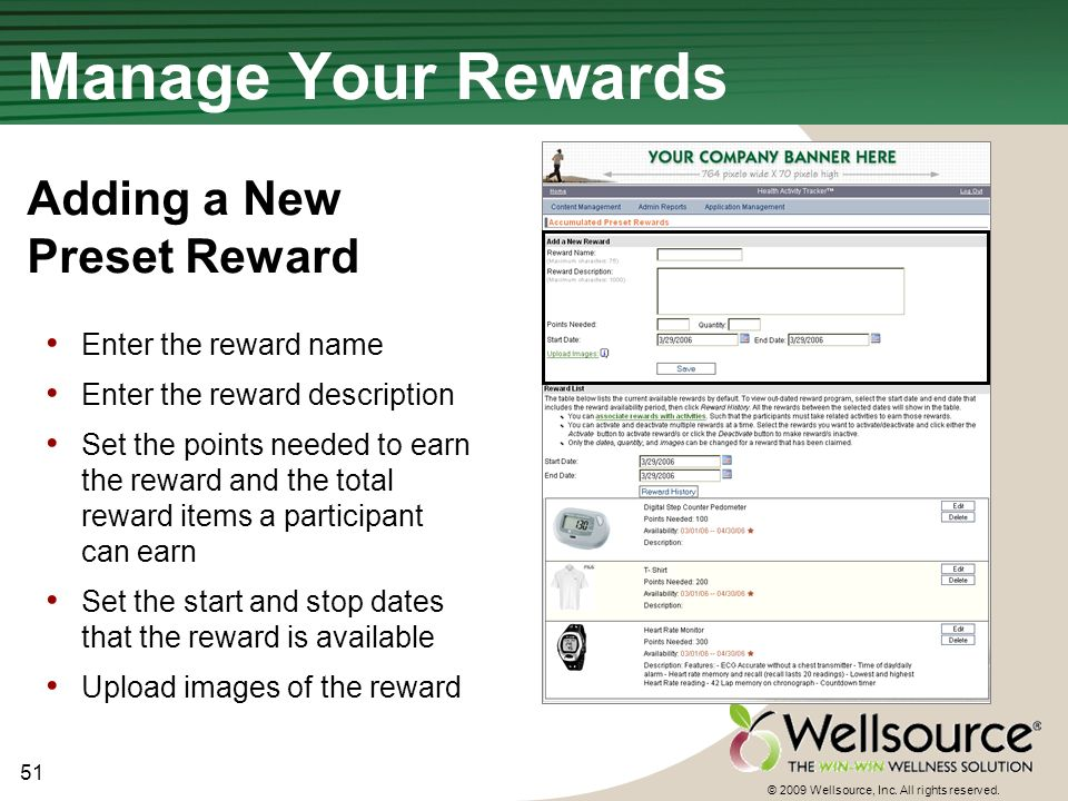 51 © 2009 Wellsource, Inc. All rights reserved. Manage Your Rewards Program Adding a New Preset Reward Enter the reward name Enter the reward descript