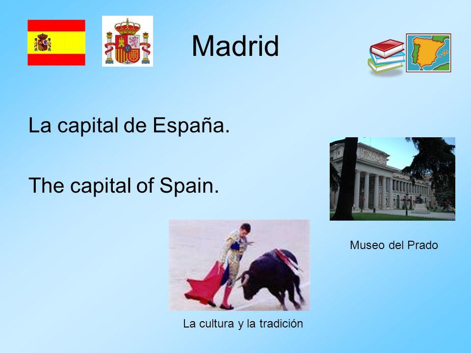 Madrid La capital de España. The capital of Spain. Museo del Prado La cultura y la tradición