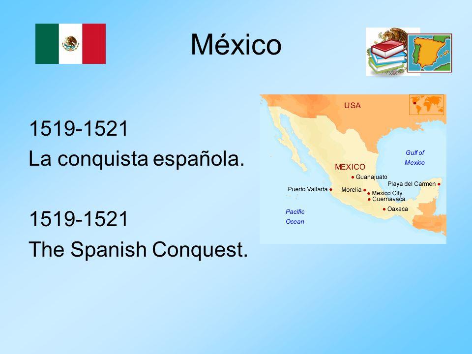 México 1519-1521 La conquista española. 1519-1521 The Spanish Conquest.