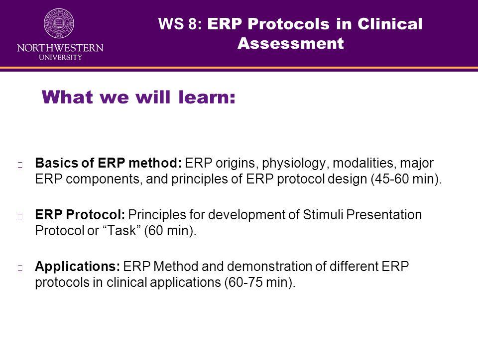 ISNR 2010, Denver, Sep. 29-Oct. 3 WS 8: ERP Protocols in Clinical Assessment Part 1 Elena Labkovsky, Ph.D. Rosenfeld Lab Psychology Department, Instit