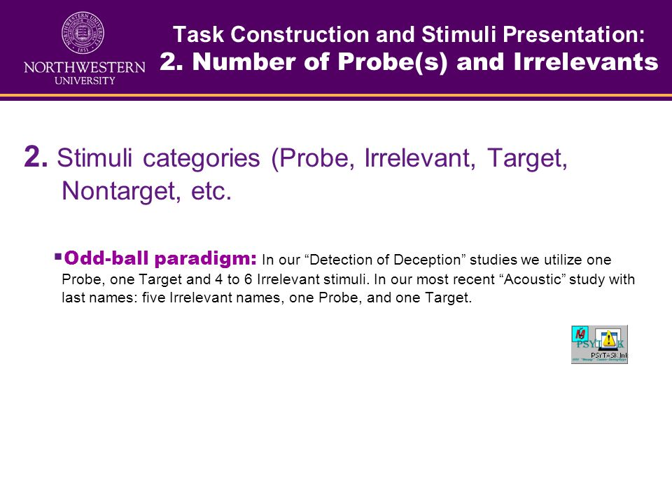 Task Construction and Stimuli Presentation: 1. Stimuli. 1. What are the stimuli? Acoustic: tones/beeps words Visual: words images