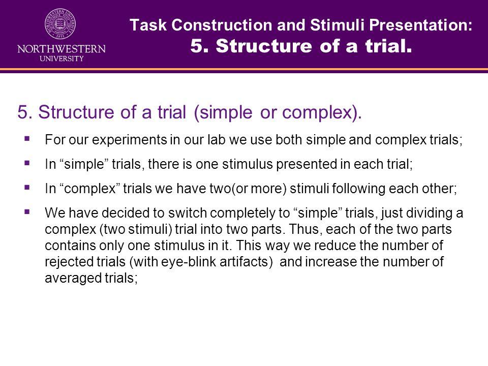 Task Construction and Stimuli Presentation: 4. Probe/Irrelevant ratio 4. Stimuli ratio (stimuli probability issue) In P300 investigations a stimuli pr