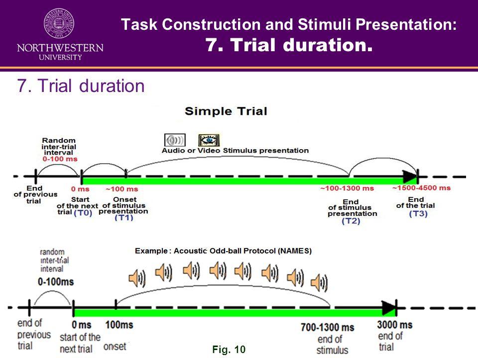 Task Construction and Stimuli Presentation: 6. Stimuli exposition time 6. Stimuli exposition time. Stimuli exposition time depends on the purpose of t