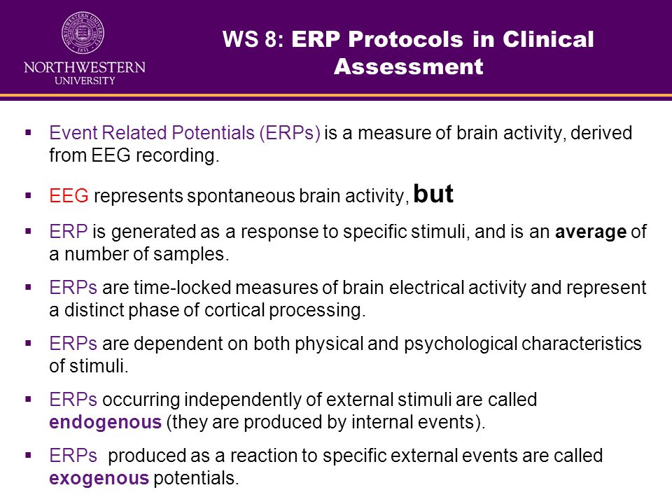 Event Related Potentials (ERPs) is a measure of brain activity, derived from EEG recording.