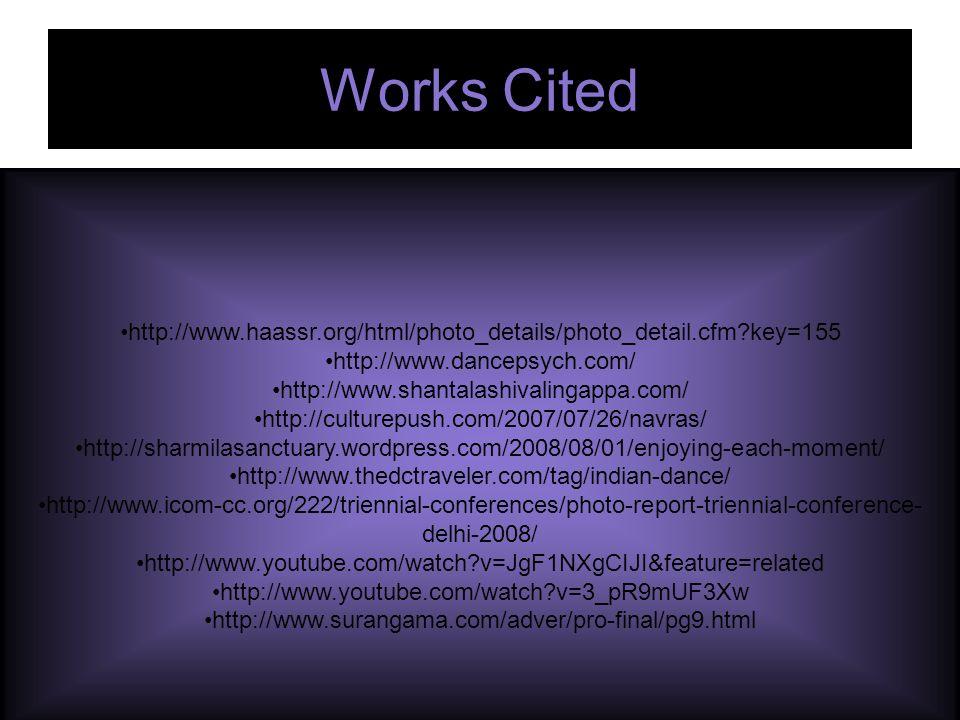 Works Cited http://www.haassr.org/html/photo_details/photo_detail.cfm?key=155 http://www.dancepsych.com/ http://www.shantalashivalingappa.com/ http://