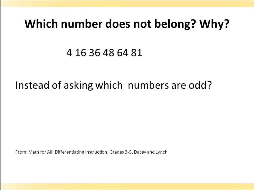 Which number does not belong.Why. 4 16 36 48 64 81 Instead of asking which numbers are odd.