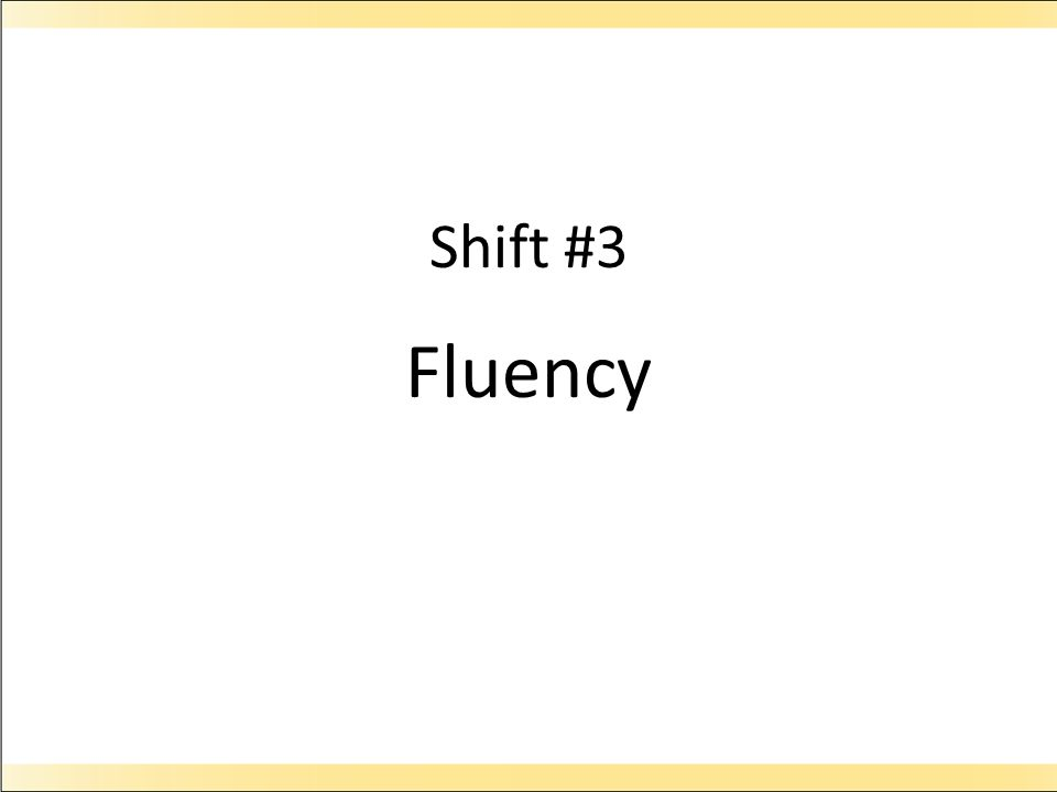 Shift #3 Fluency