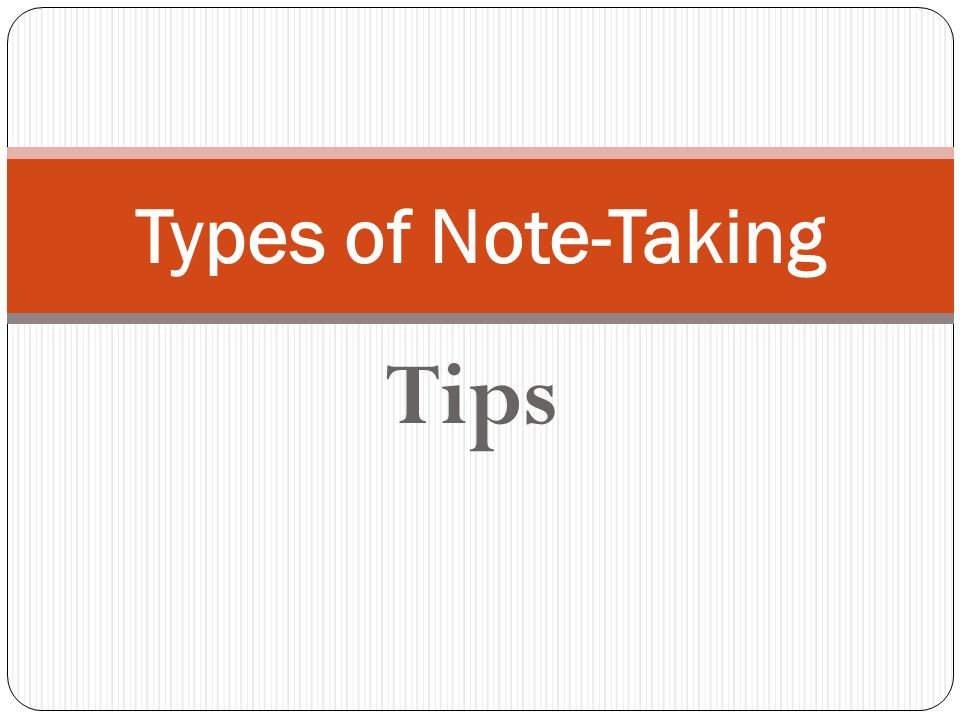 Tips Types of Note-Taking
