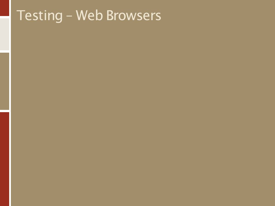 Testing – Web Browsers