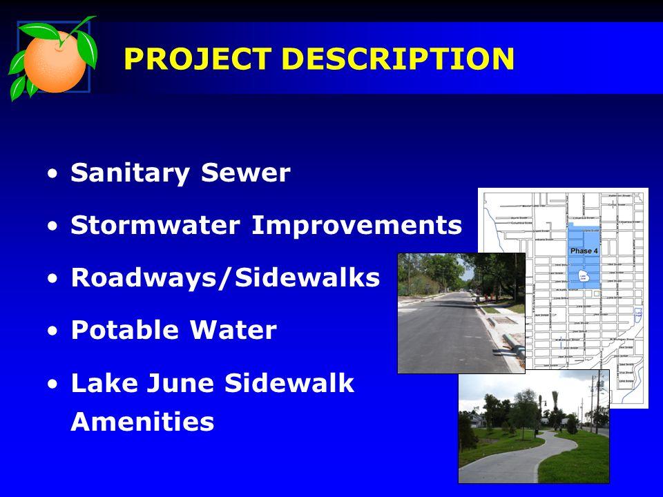 Sanitary Sewer Stormwater Improvements Roadways/Sidewalks Potable Water Lake June Sidewalk Amenities PROJECT DESCRIPTION