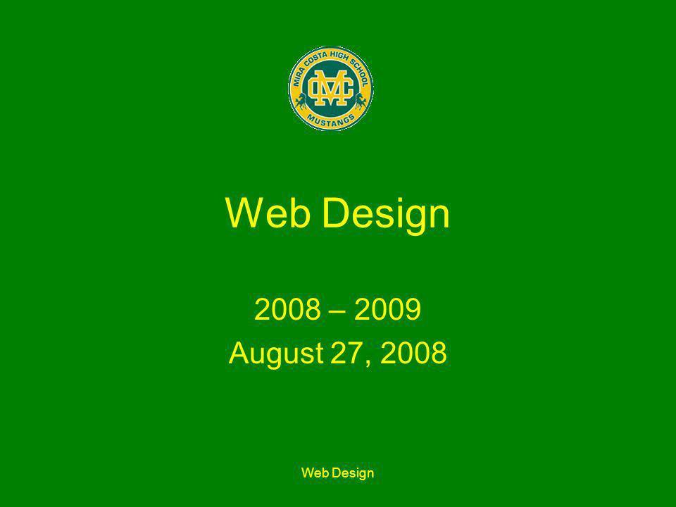 Web Design 2008 – 2009 August 27, 2008