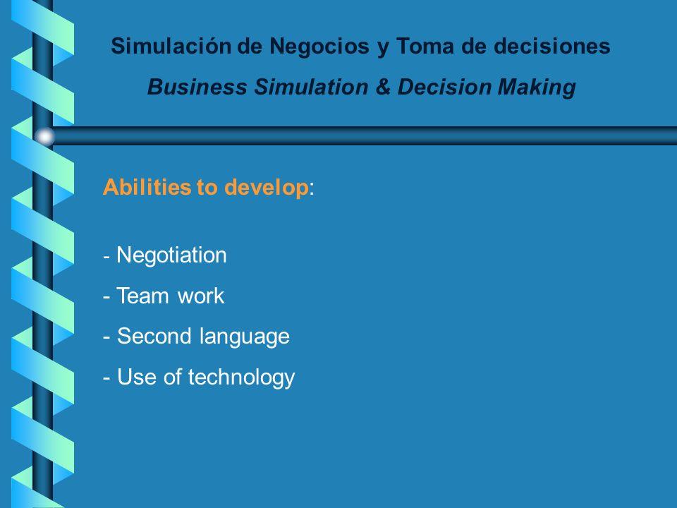 Simulación de Negocios y Toma de decisiones Business Simulation & Decision Making Course Schedule: From Aug 5th, 2002 through Dec 16th, 2002 DaysTimeB