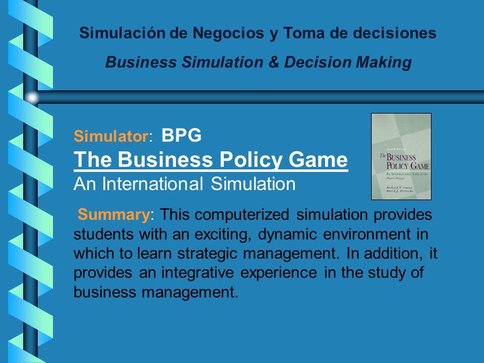 Simulación de Negocios y Toma de decisiones Business Simulation & Decision Making Abilities to develop: - Negotiation - Team work - Second language -