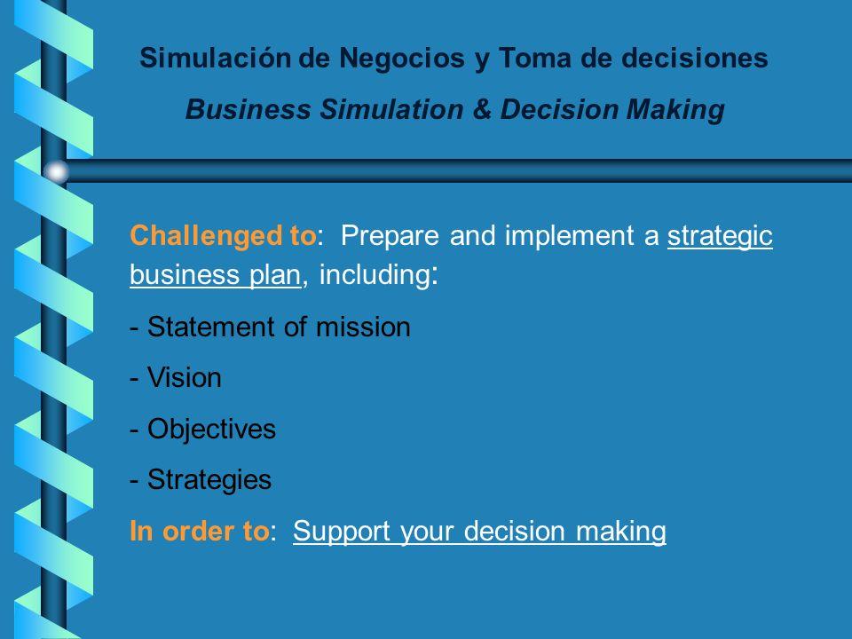 Simulación de Negocios y Toma de decisiones Business Simulation & Decision Making Simulator: BPG The Business Policy Game An International Simulation