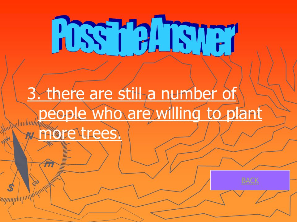 3. there are still a number of people who are willing to plant more trees. BACK