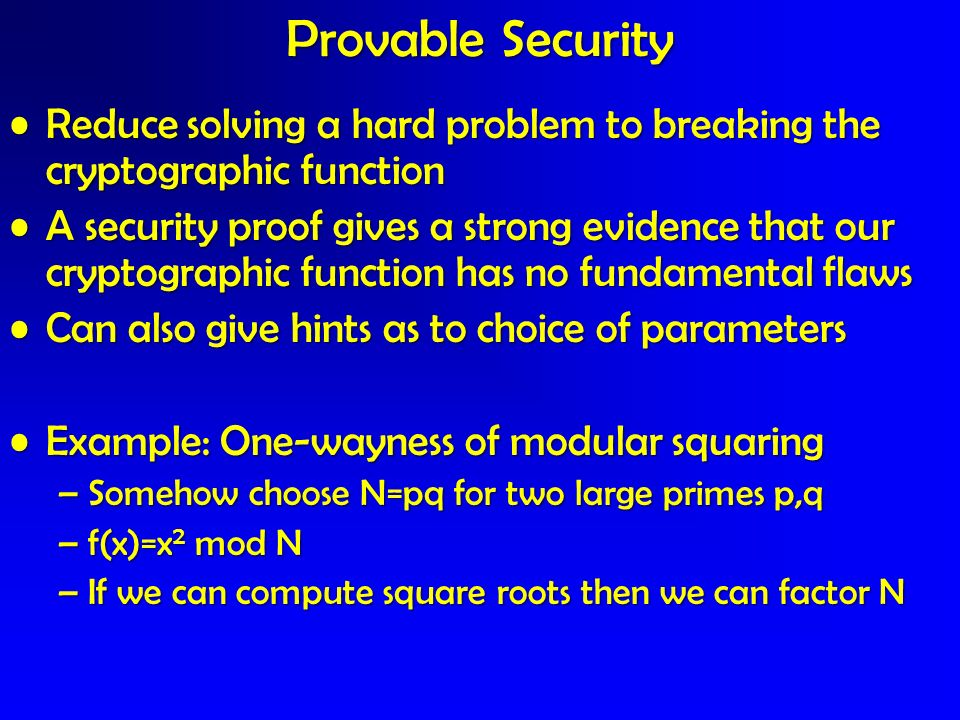 Reduce solving a hard problem to breaking the cryptographic functionReduce solving a hard problem to breaking the cryptographic function A security pr