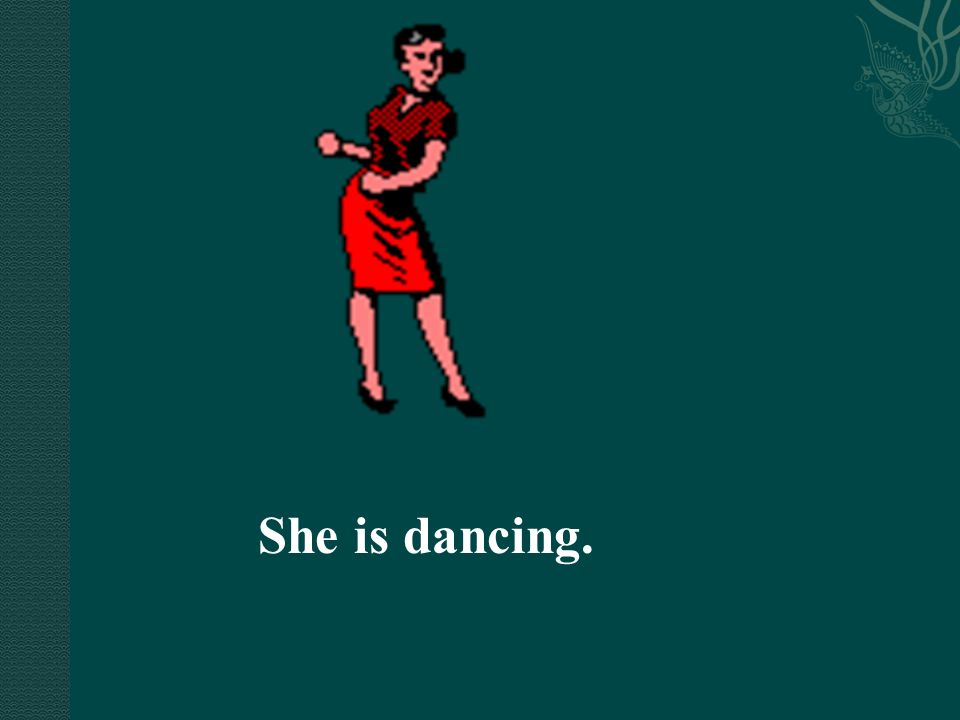 She is dancing.