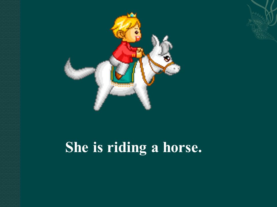She is riding a horse.