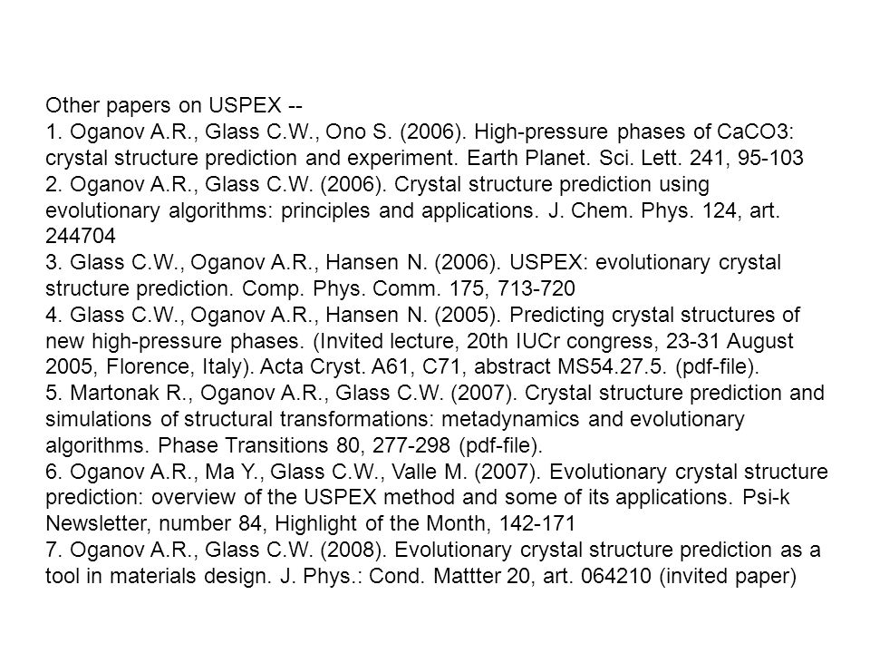 Other papers on USPEX -- 1. Oganov A.R., Glass C.W., Ono S.