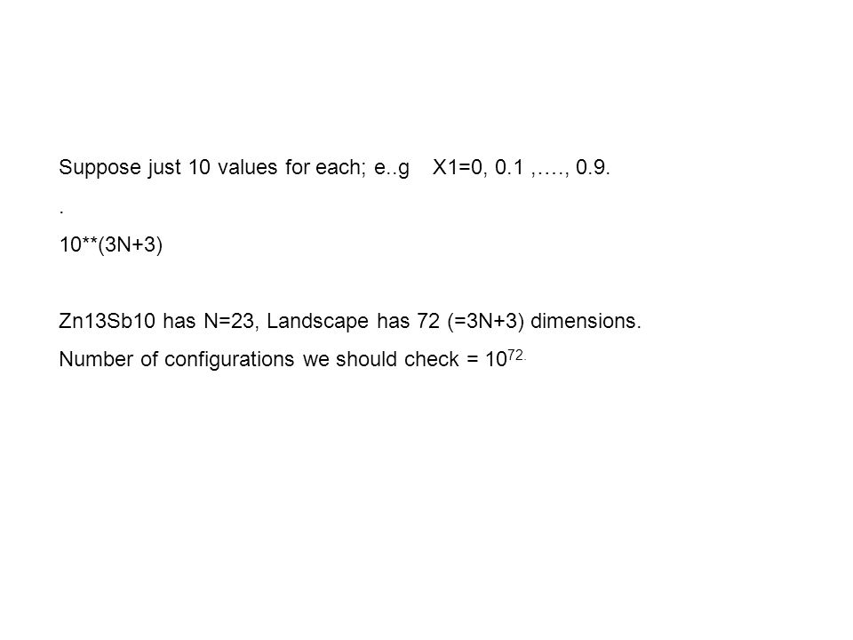 Suppose just 10 values for each; e..g X1=0, 0.1,…., 0.9..