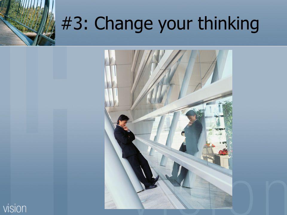 #2: Change your behavior.