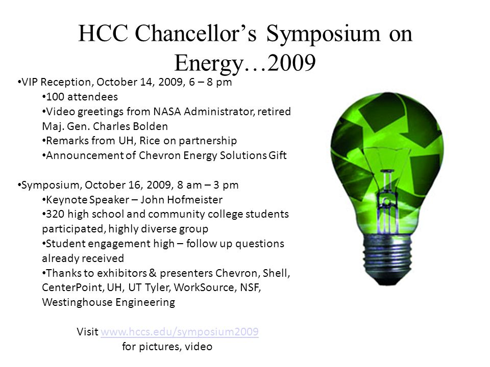 HCC Chancellors Symposium on Energy…2009 VIP Reception, October 14, 2009, 6 – 8 pm 100 attendees Video greetings from NASA Administrator, retired Maj.