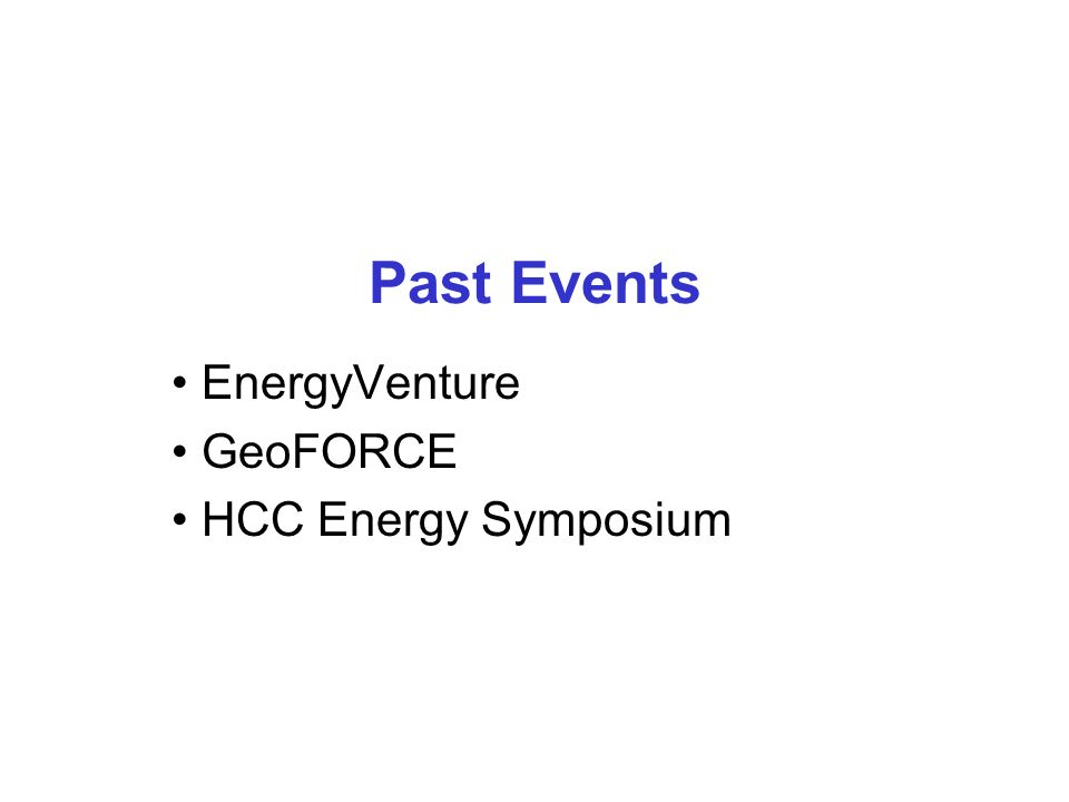 Past Events EnergyVenture GeoFORCE HCC Energy Symposium