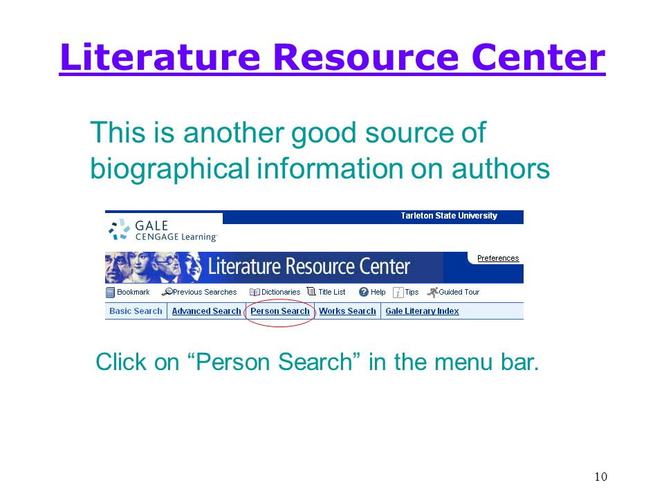 10 Literature Resource Center Click on Person Search in the menu bar.