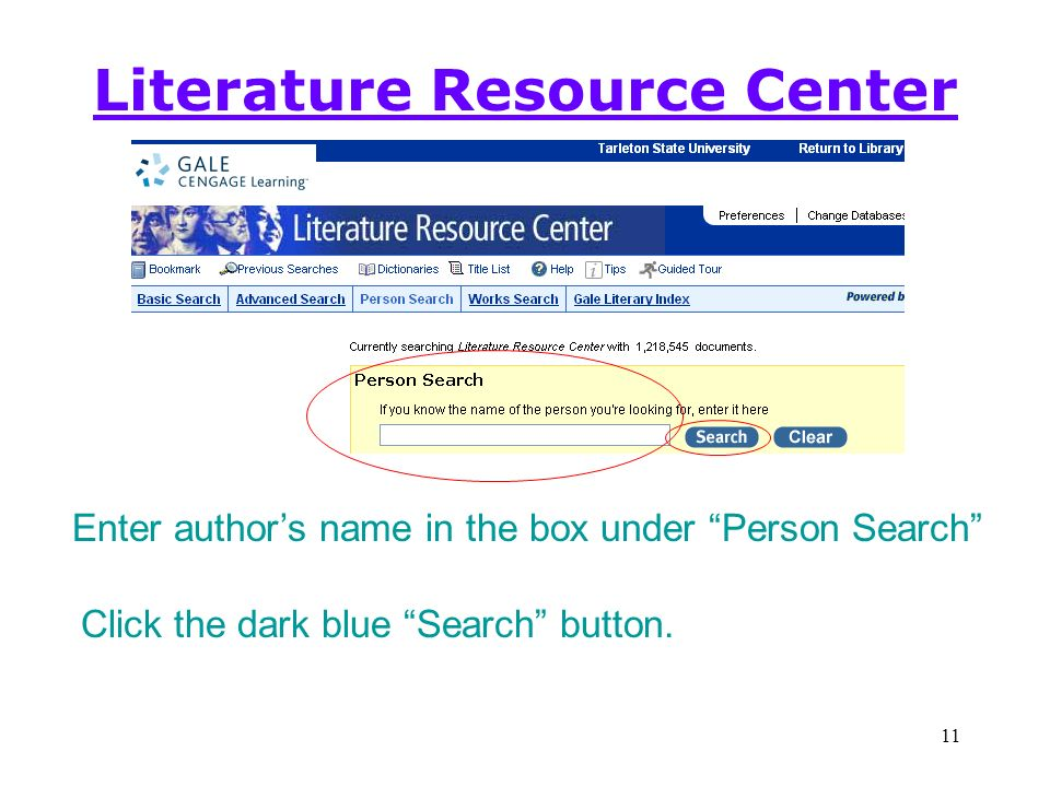 11 Literature Resource Center Enter authors name in the box under Person Search Click the dark blue Search button.