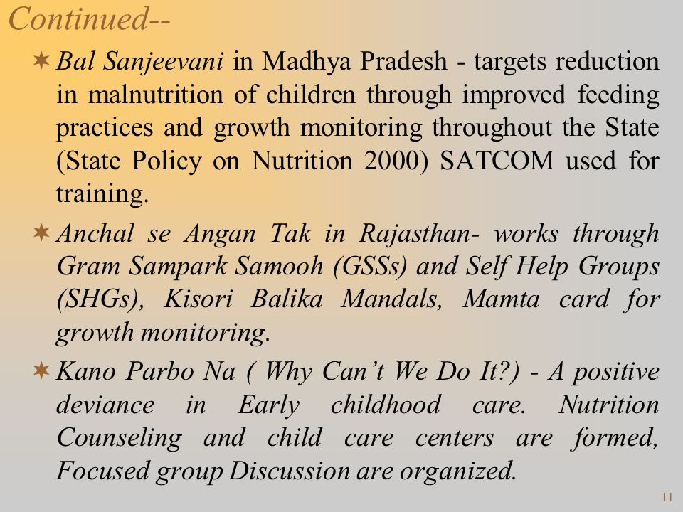 11 Continued-- Bal Sanjeevani in Madhya Pradesh - targets reduction in malnutrition of children through improved feeding practices and growth monitori