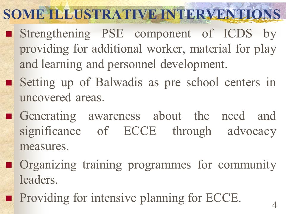 EMPHASIS ON ECCE UNDER SSA The SSA realizes the importance of ECCE and its role in improving participation of children in schools. Specific support to