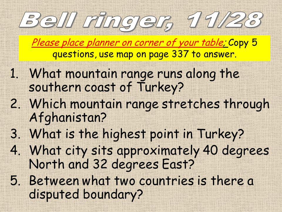 1.What mountain range runs along the southern coast of Turkey? 2.Which mountain range stretches through Afghanistan? 3.What is the highest point in Tu