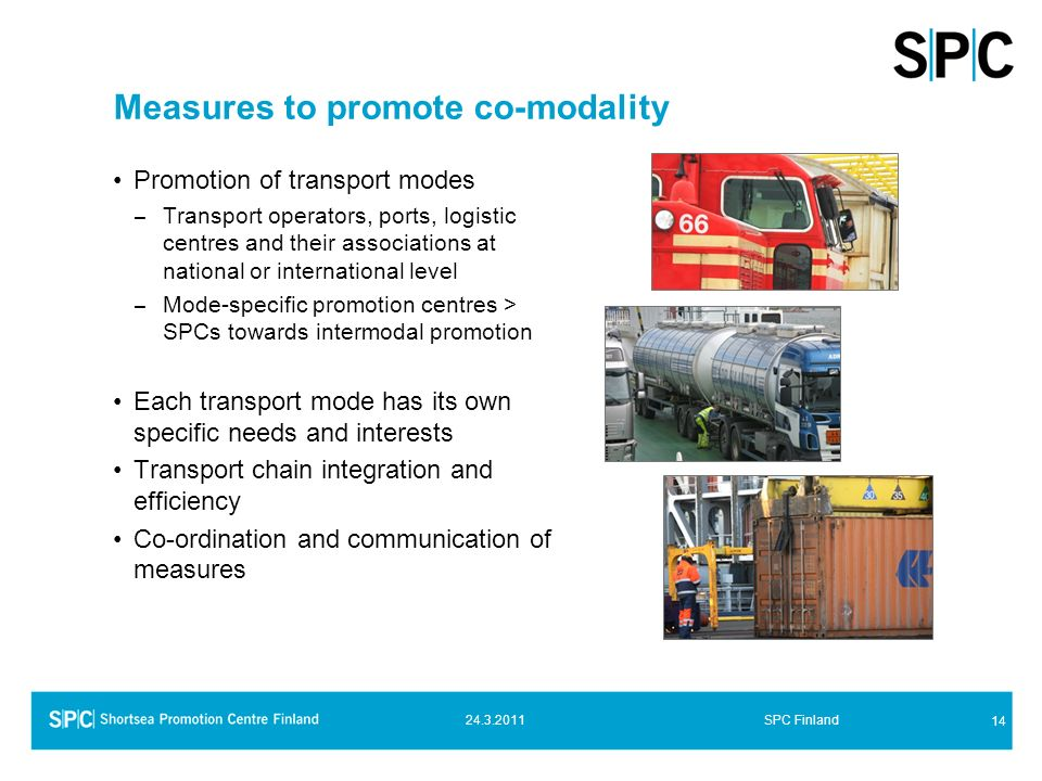 Measures to promote co-modality Promotion of transport modes – Transport operators, ports, logistic centres and their associations at national or inte