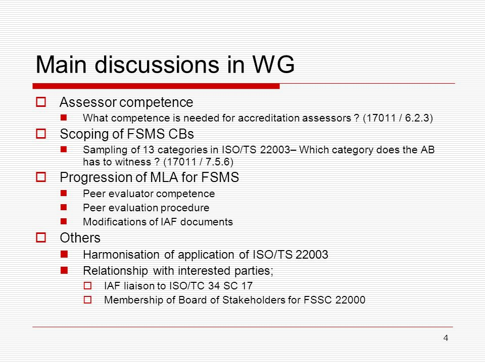 4 Main discussions in WG Assessor competence What competence is needed for accreditation assessors .