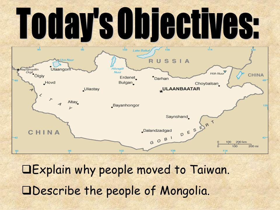 Explain why people moved to Taiwan. Describe the people of Mongolia.